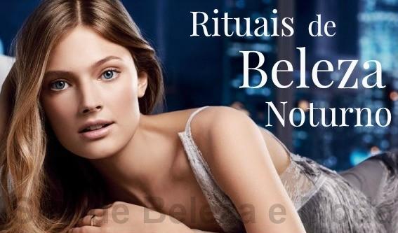 10 Rituais de Beleza Noturno
