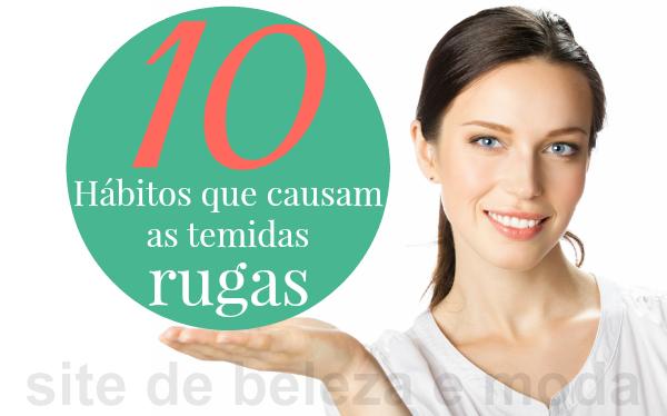 10 hábitos que causam as temidas rugas