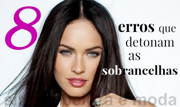 8 erros que detonam as sobrancelhas