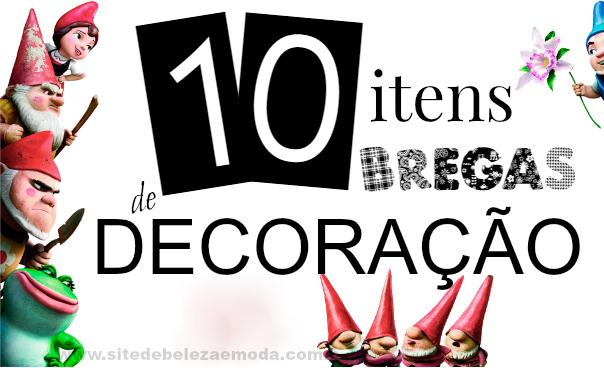 10 itens que podem deixar a decoração de sua casa brega