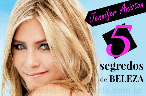 5 segredos de beleza de Jennifer Aniston