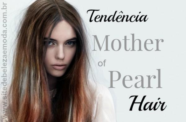 Cabelos: tendência Mother of pearl
