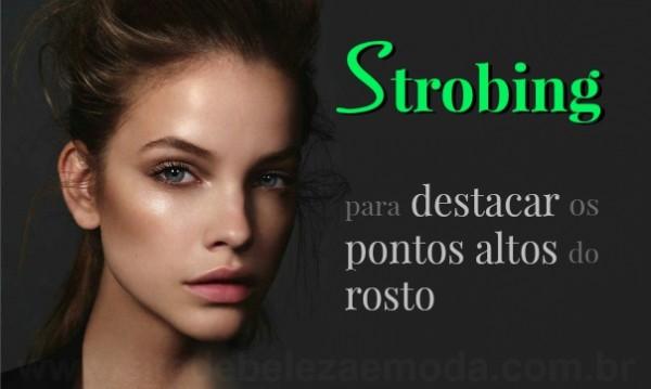 Strobing:  a maquiagem que destaca os pontos altos do rosto