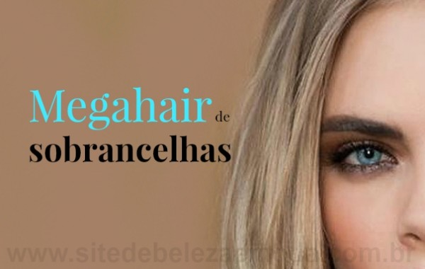 Megahair de sobrancelhas, indolor e natural