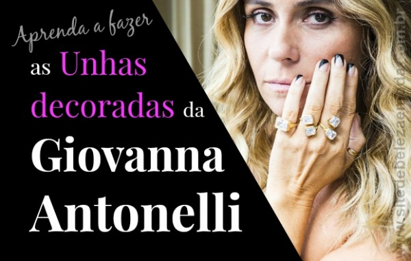 Aprenda a fazer as unhas decoradas de Giovanna Antonelli