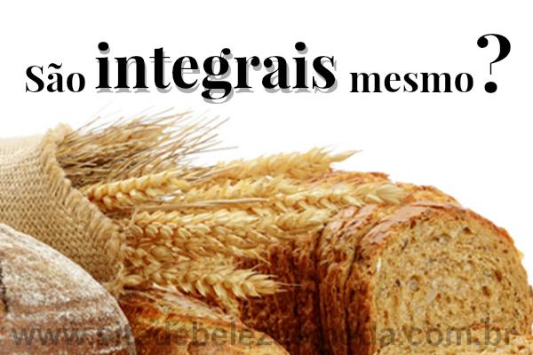 Será que o alimento é integral mesmo?