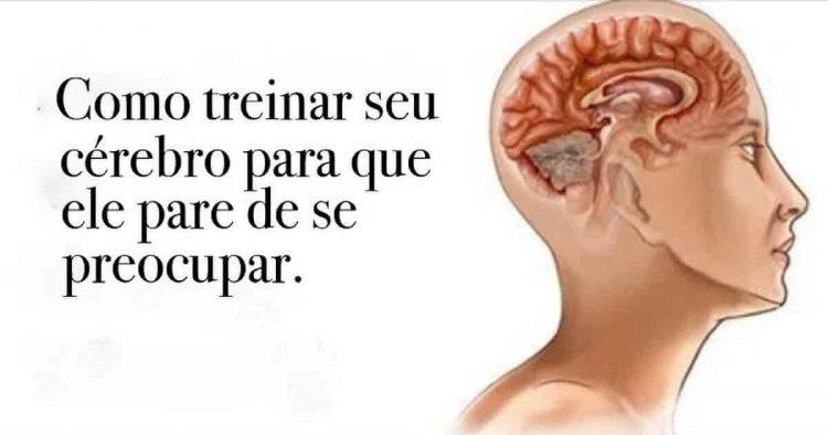 Como treinar o cérebro para ele parar de se preocupar