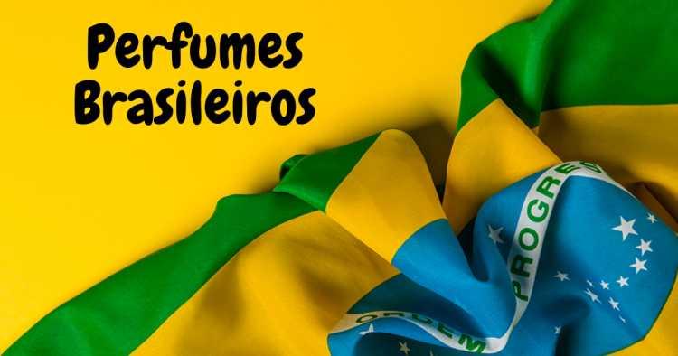 perfumes brasileiros para usar com muito orgulho