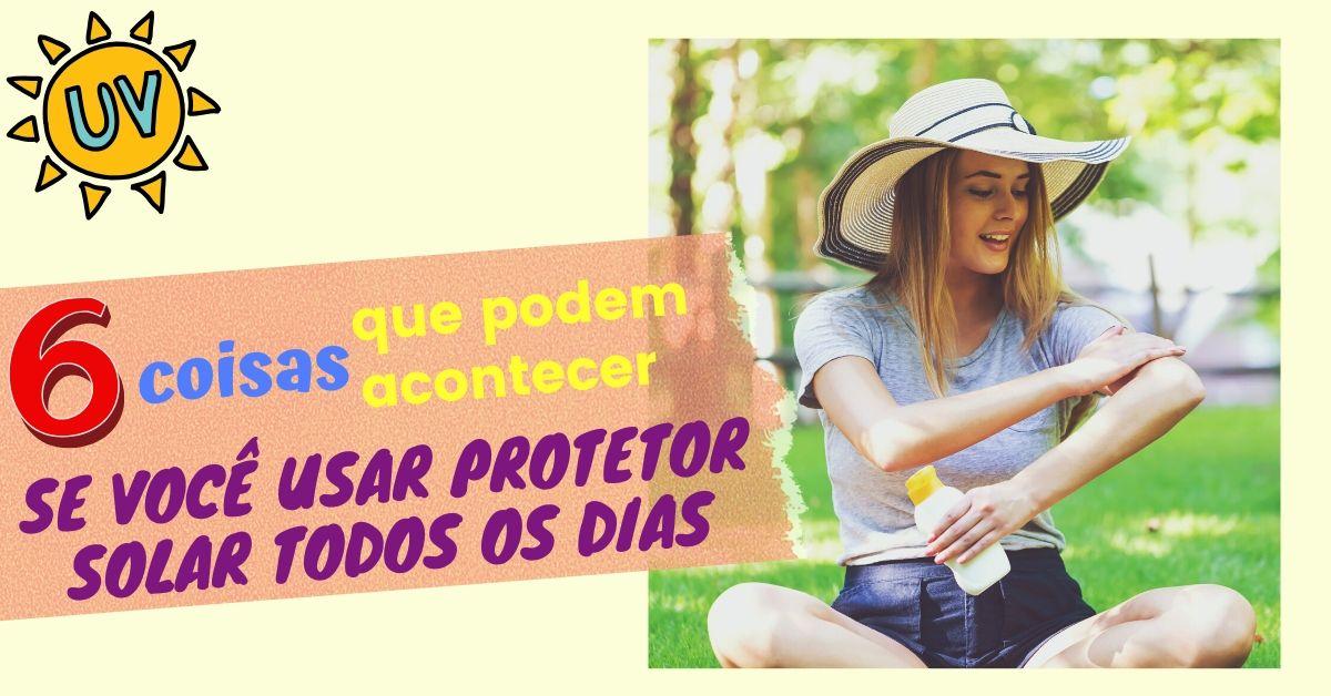 O que acontece ao usar protetor solar todos os dias